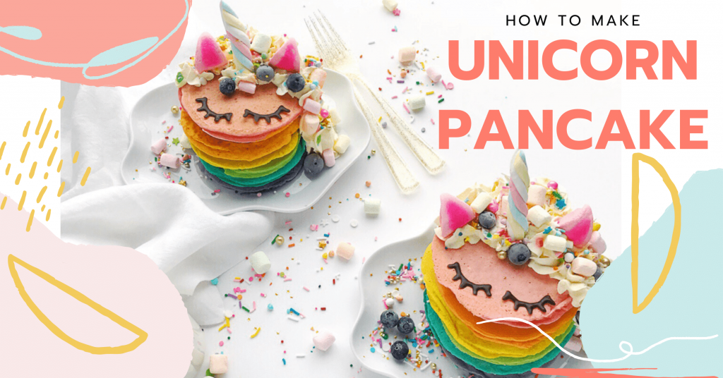HOW TO MAKE UNICORN RAINBOW PANCAKES?