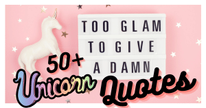 50+ Inspiring Unicorn Quotes To Lift Your Mood