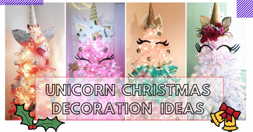 Unicorn Christmas Decoration Ideas – Turn Your House Into A Magical One