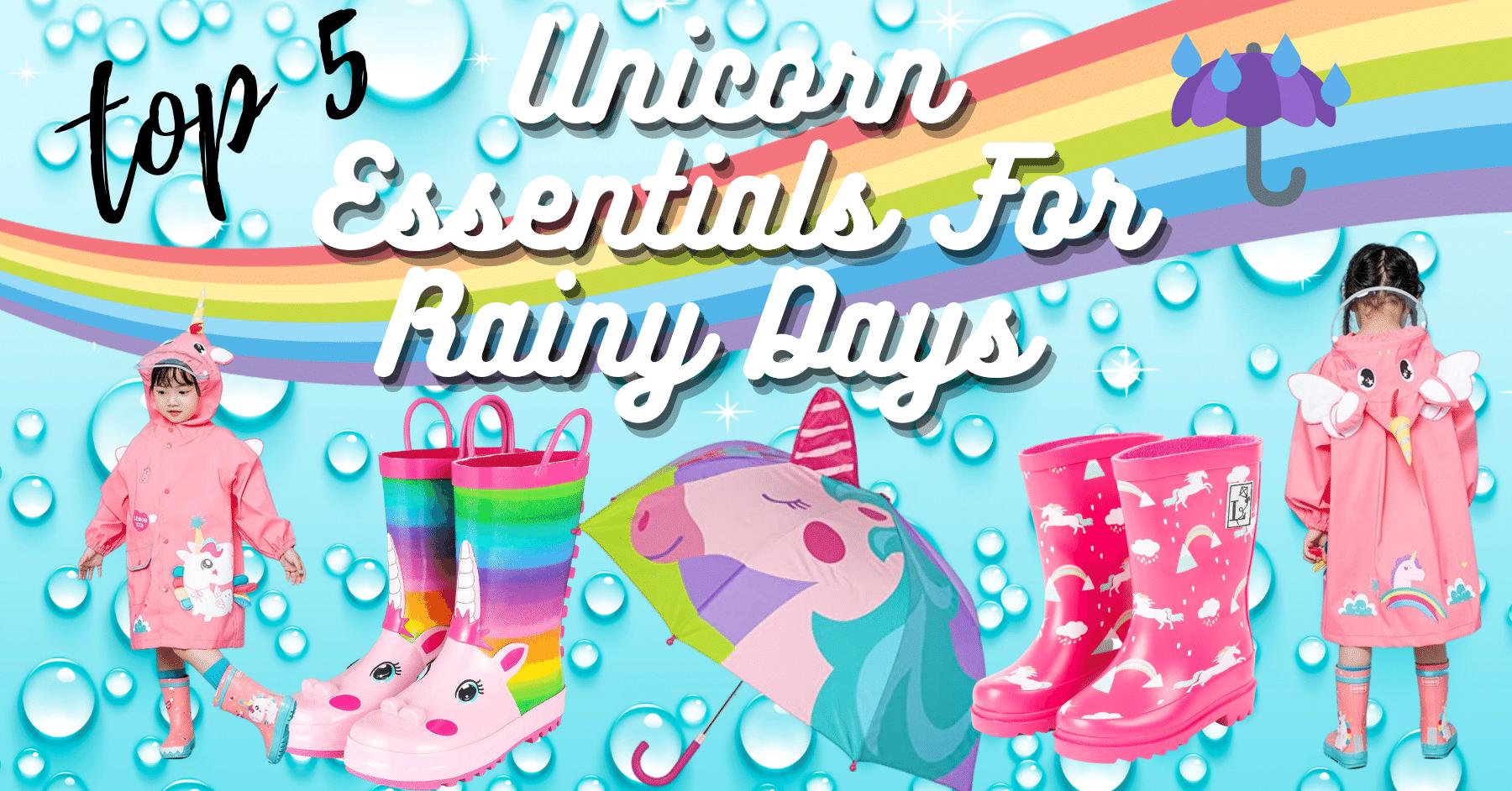 Top 5 Unicorn Essential Items For Rainy Days